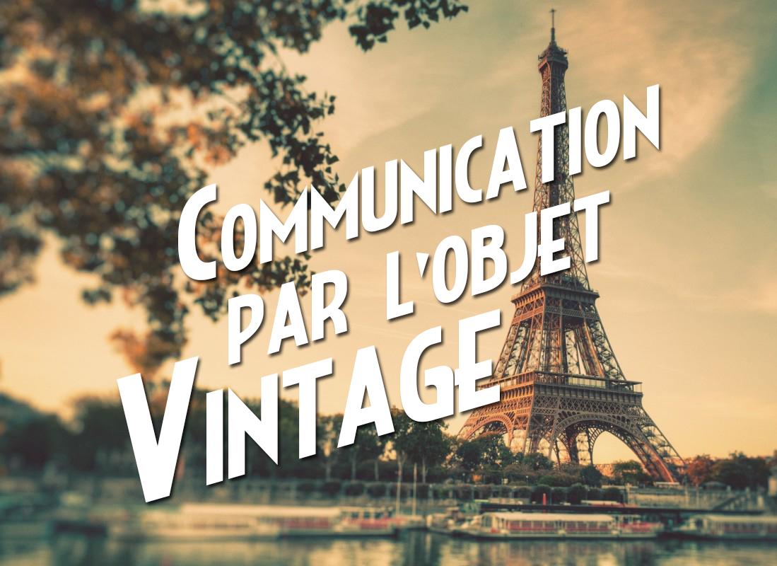 Communication vintage pour l'objet publicitaire !